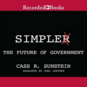 Simpler: The Future of Government | [Cass R. Sunstein]