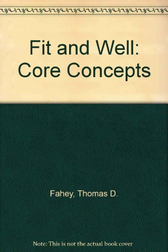 Fit & Well: Core Concepts and Labs in Physical Fitness and Wellness Custom Fitness and Nutrition Edition with Daily