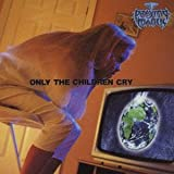 Only the Children Cry
