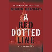 A Red Dotted Line: A Mike Walton Thriller | Livre audio Auteur(s) : Simon Gervais Narrateur(s) : Adam Jeffrey Hanin