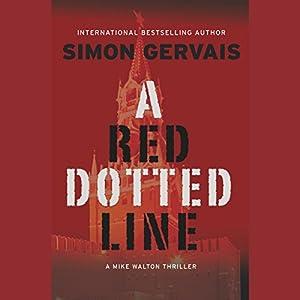 A Red Dotted Line: A Mike Walton Thriller Hörbuch von Simon Gervais Gesprochen von: Adam Jeffrey Hanin
