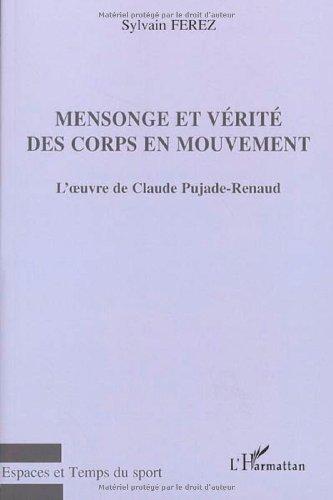 Mensonge et vérité des corps en mouvement : L'oeuvre de Claude Pujade-Renaud