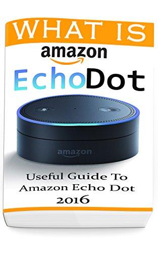 what-is-amazon-echo-dot-useful-guide-to-amazon-echo-dot-2016-2nd-generation-amazon-echo-dot-echo-dot