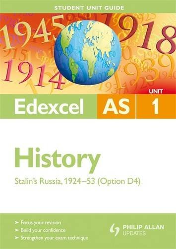 Edexcel AS History Student Unit Guide: Unit 1 Stalin's Russia, 1924-53 (Option D4)