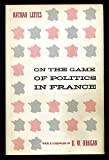 img - for On the Game of Politics in France book / textbook / text book