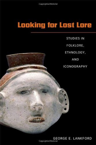 Looking for Lost Lore: Studies in Folklore, Ethnology, and Iconography