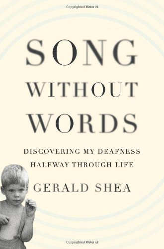 Song Without Words: Discovering My Deafness Halfway Through Life (A Merloyd Lawrence Book) front-842007