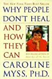 Why People Don't Heal and How They Can (0609802240) by Myss, Caroline