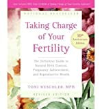 Toni Weschler (Taking Charge of Your Fertility: The Definitive Guide to Natural Birth Control, Pregnancy Achievement, and Reproductive Health [With CDROM] (Anniversa) By Weschler, Toni (Author) Paperback on 01-Oct-2006