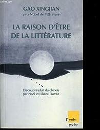 La raison d'être de la litterature par Gao Xingjian