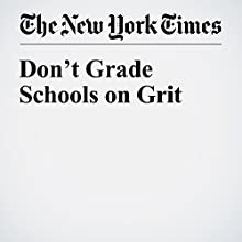 Don't Grade Schools on Grit Other by Angela Duckworth Narrated by Keith Sellon-Wright