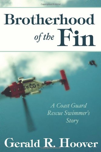 Brotherhood of the Fin: A Coast Guard Rescue Swimmer's Story