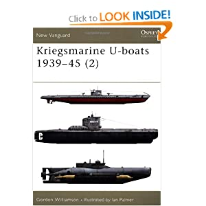 Kriegsmarine U-boats 1939-45 (2) (New Vanguard) Gordon Williamson and Ian Palmer