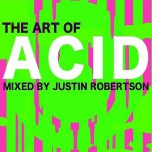 Art of Acid: Mixed by Justin Robertson