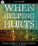 img - for When Helping Hurts [Audiobook, CD, Unabridged] Publisher: christianaudio; Unabridged edition book / textbook / text book