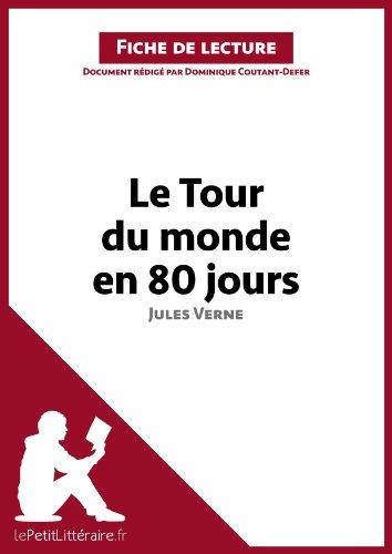 lePetitLittéraire.fr Dominique Coutant-Defer - Le Tour du monde en quatre-vingt jours de Jules Verne (Fiche de lecture)