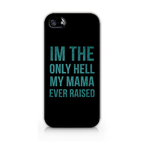im-the-only-hell-my-mama-ever-raised-funny-quotes-about-family-phonecase-hard-plastic-case-for-iphon