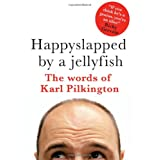 Happyslapped by a jellyfish : The words of Karl Pilkingtonby Karl Pilkington