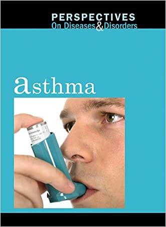 Asthma (Perspectives on Diseases and Disorders)