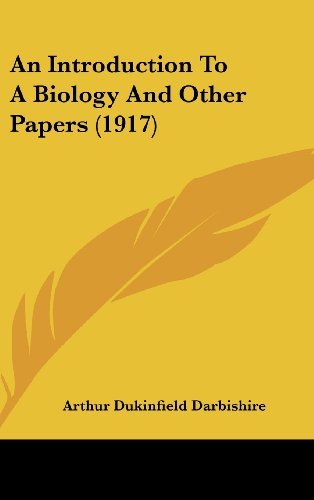 An Introduction to a Biology and Other Papers (1917)
