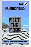 Minecraft: Meet the Mobs: A Minecraft Novel for the Beginning Reader