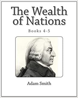An overview of the novel the wealth of nations by adam smith