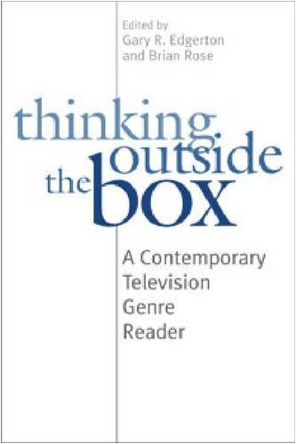Thinking Outside the Box: A Contemporary Television Genre...