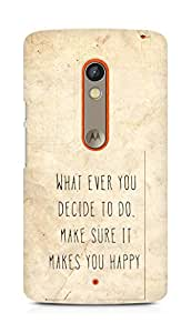 AMEZ whatever you decide to do it happy Back Cover For Motorola Moto X Play
