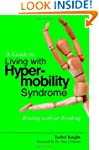 A Guide to Living with Hypermobility...