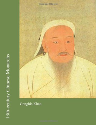13th-century Chinese Monarchs: Genghis Khan
