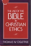 img - for The Use of the Bible in Christian Ethics: A Constructive Essay book / textbook / text book