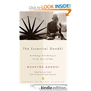 An Anthology of His Writings on His Life, Work, and Ideas - Mahatma Gandhi (Author), Louis Fischer (Author, Editor)