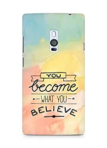 AMEZ you become what you believe Back Cover For OnePlus Two