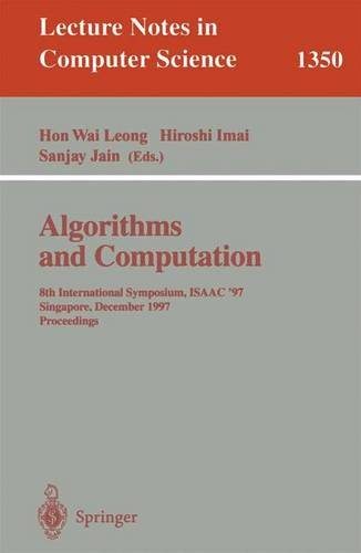 Algorithms and Computation: 8th International Symposium, ISAAC'97, Singapore, December 17-19, 1997, Proceedings. (Lectur