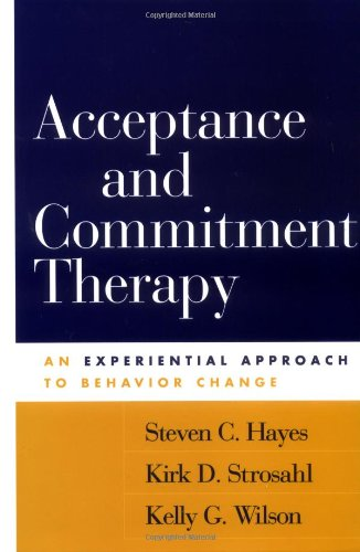 Acceptance and Commitment Therapy: An Experiential...