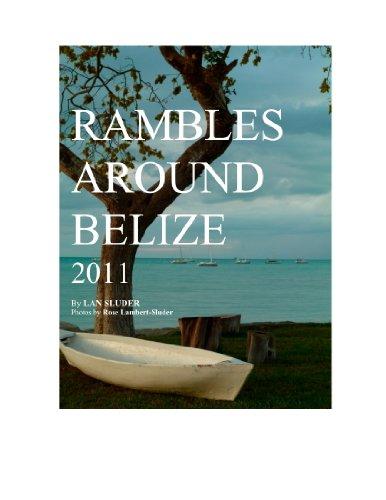 Rambles Around Belize 2011