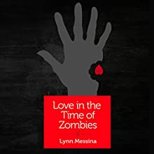 Love in the Time of Zombies: A Novella (       UNABRIDGED) by Lynn Messina Narrated by Stephanie Tucker