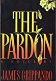 The Pardon: A Novel (0060177829) by Grippando, James