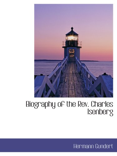 Biography of the Rev. Charles Isenberg