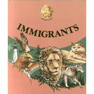 Immigrants (Connections, Macmillan reading program [softcover]) PDF