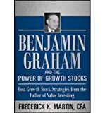 img - for [(Benjamin Graham and the Power of Growth Stocks: Lost Growth Stock Strategies from the Father of Value Investing )] [Author: Frederick K. Martin] [Dec-2011] book / textbook / text book