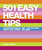 501 Easy Health Tips: Food and Drink*Nutrition and Health*Weight Loss*Fitness*Well-Being