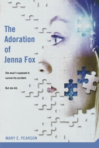 The Adoration of Jenna Fox (The Jenna Fox Chronicles)