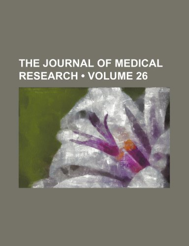 The Journal of Medical Research (Volume 26)