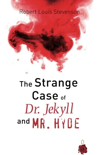 Jekyll and Hyde: The Strange Case of Dr. Jekyll and Mr. Hyde. Robert Louis Stevenson