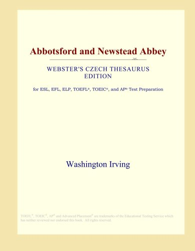 Abbotsford and Newstead Abbey (Webster's Czech Thesaurus Edition)
