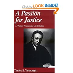 A Passion for Justice: J. Waties Waring and Civil Rights