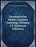 Dramatische Werke Ernster Gattung, Volume 12 (German Edition)