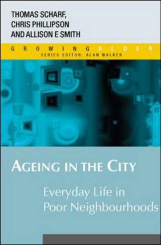 Ageing in the City: Everyday Life in Poor Neighbourhoods