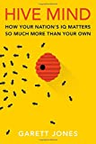 img - for Hive Mind: How Your Nation s IQ Matters So Much More Than Your Own book / textbook / text book